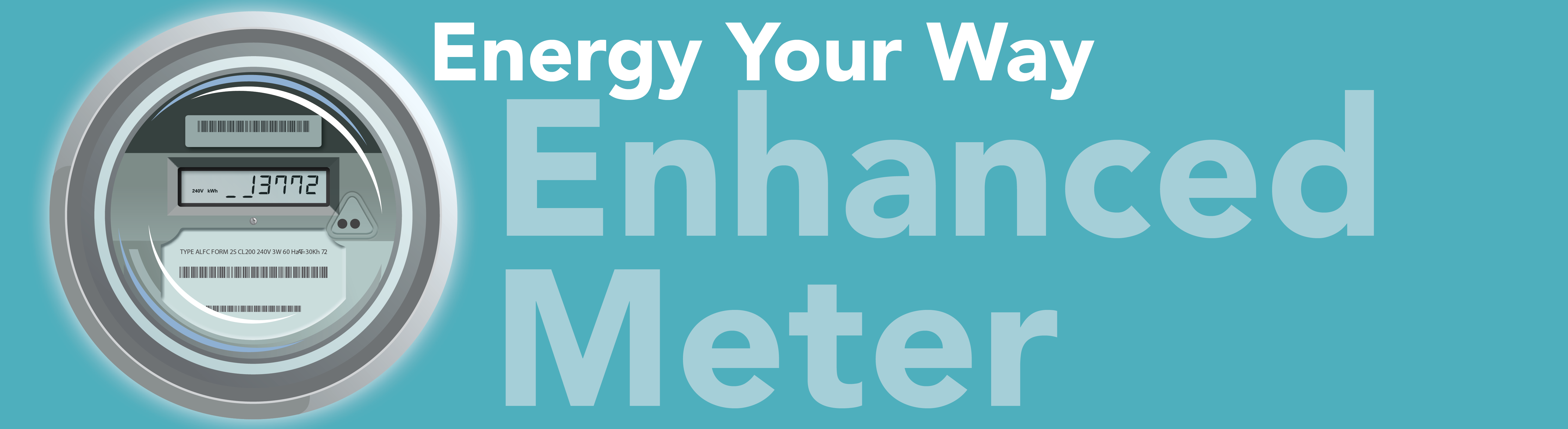 Energy Your Way - Enhanced Metering